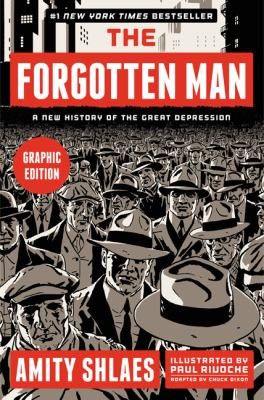The forgotten man: a new history of the Great Depression : graphic edition