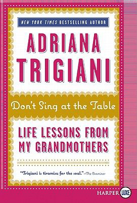 Don't sing at the table : and other life lessons from my grandmothers