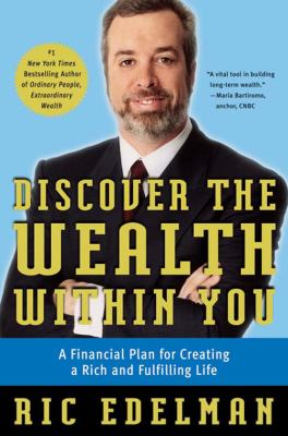 Discover the wealth within you : a financial plan for creating a rich and fulfilling life