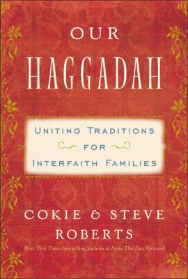 Our Haggadah :  uniting traditions for interfaith families
