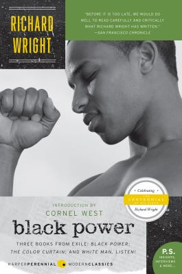 Black power : three books from exile : Black power, the color curtain, and White man, listen!.