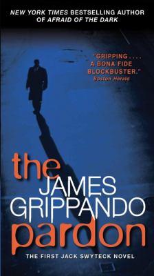 The pardon : the first Jack Swyteck novel