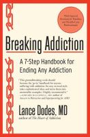 Breaking Addiction a 7-step Handbook for Ending Any Addiction