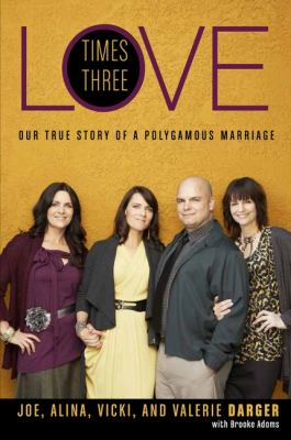 Love times three: our true story of a polygamous marriage
