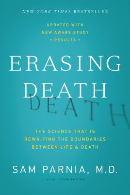 Erasing Death The Science That Is Rewriting the Boundaries Between Life and Death