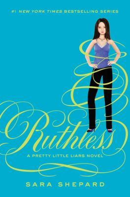 Ruthless: a pretty little liars novel
