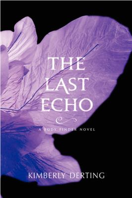 The last echo [electronic resource] :  A Body Finder Novel