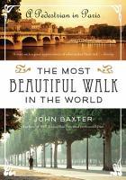 The Most Beautiful Walk in the World A Pedestrian in Paris