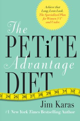 "The petite advantage [electronic resource] :  a specialized weight-loss program for women 5'4"" and under"