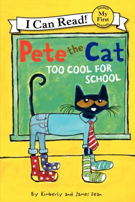 Pete the Cat. Too Cool for School