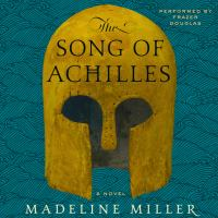 The Song of Achilles by Miller, Madeline