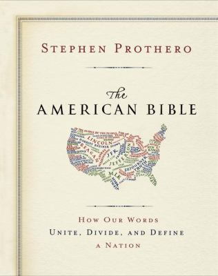 The American Bible: how our words unite, divide, and define a nation