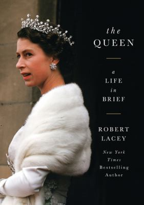 The queen : a life in brief