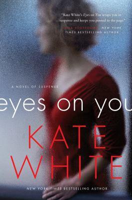 Eyes on You A Novel of Suspense