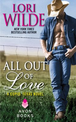 All out of love : a cupid, Texas novel