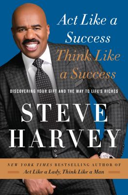 Act like a success, think like a success : discovering the way to life's riches