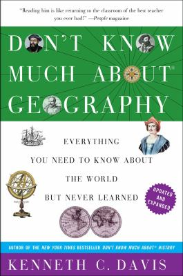 Don't know much about geography : everything you need to know about the world but never learned