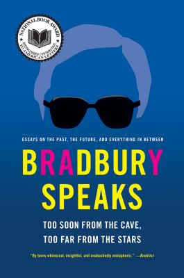 Bradbury speaks too soon from the cave, too far from the stars