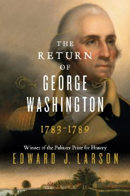 The return of George Washington: 1783-1789