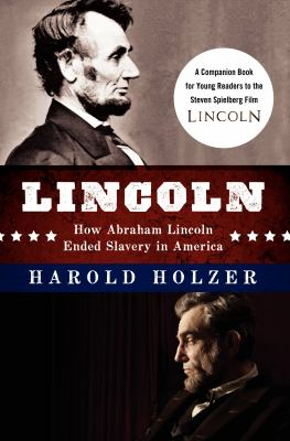 Lincoln : how Abraham Lincoln ended slavery in America