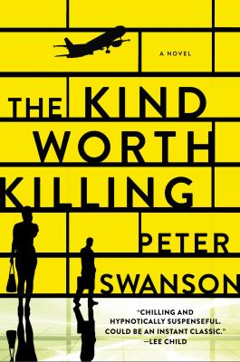 The kind worth killing : a novel