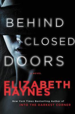 Behind closed doors : a novel