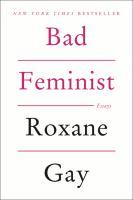 Bad feminist : essays