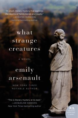 What Strange Creatures : A Novel