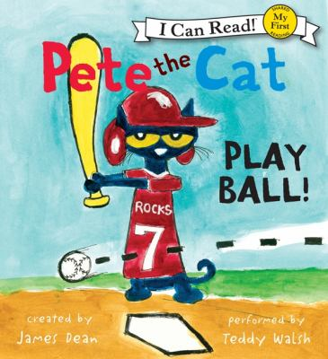 Pete the Cat. Play Ball!