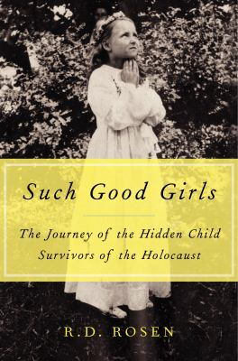 Such good girls: the hidden child survivors of the Holocaust