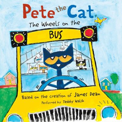 Pete the Cat. The Wheels on the Bus