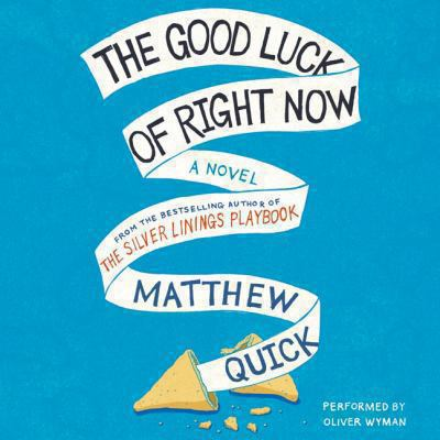 The good luck of right now : a novel