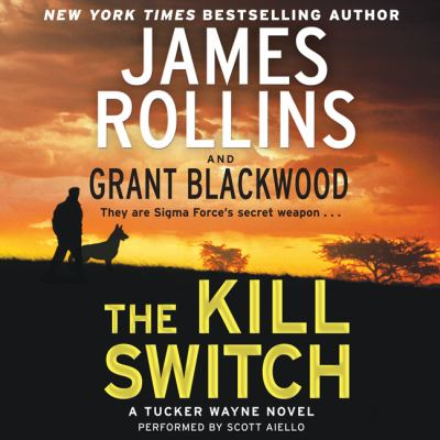 The kill switch : a Tucker Wayne novel