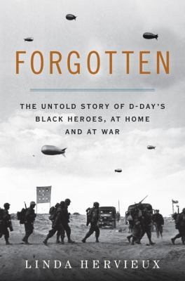 Forgotten: the untold story of D-Day's Black heroes, at home and at war