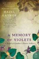A memory of violets : a novel of London's flower sellers
