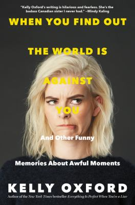 When You Find Out the World Is Against You: And Other Funny Memor