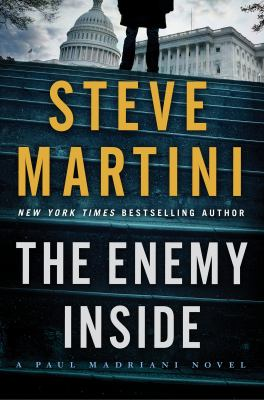 The enemy inside : a Paul Madriani novel