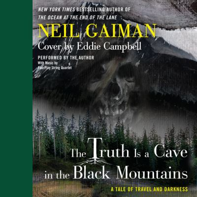 The truth is a cave in the black mountains : a tale of travel and darkness