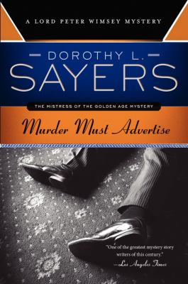 Murder must advertise : a Lord Peter Wimsey mystery