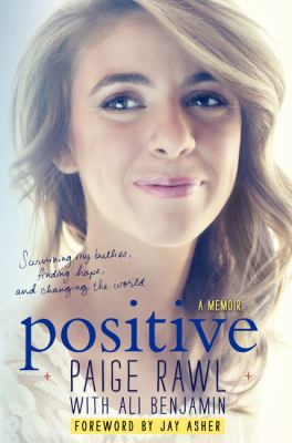 Positive: surviving my bullies, finding hope, and living to change the world : a memoir