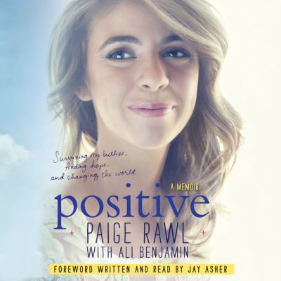 Positive : surviving my bullies, finding hope, and changing the world.