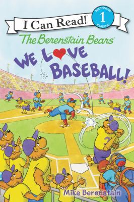 The Berenstain Bears : we love baseball!
