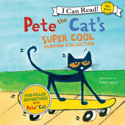 Pete the cat's super cool reading collection : 5 fun-filled adventures with Pete the cat