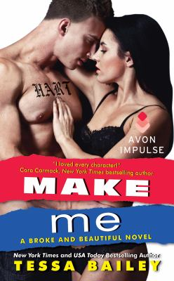 Make me : a broke and beautiful novel
