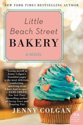 Little Beach Street Bakery : a novel / Jenny Colgan.