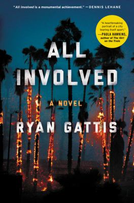 All involved: a novel of the 1992 L.A. Riots