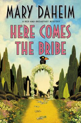 Here comes the bribe : a bed-and-breakfast mystery