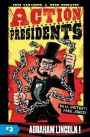 Action presidents. #2, Abraham Lincoln!
