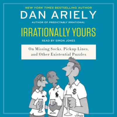 Irrationally yours : on missing socks, pickup lines, and other existential puzzles