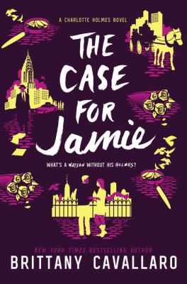 The case for Jamie : a Charlotte Holmes novel